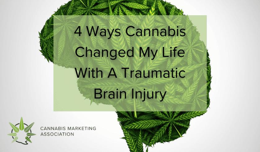 4 Ways Cannabis Changed My Life With A Traumatic Brain Injury