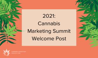 Cannabis Marketing Summit 2021: Welcome Post