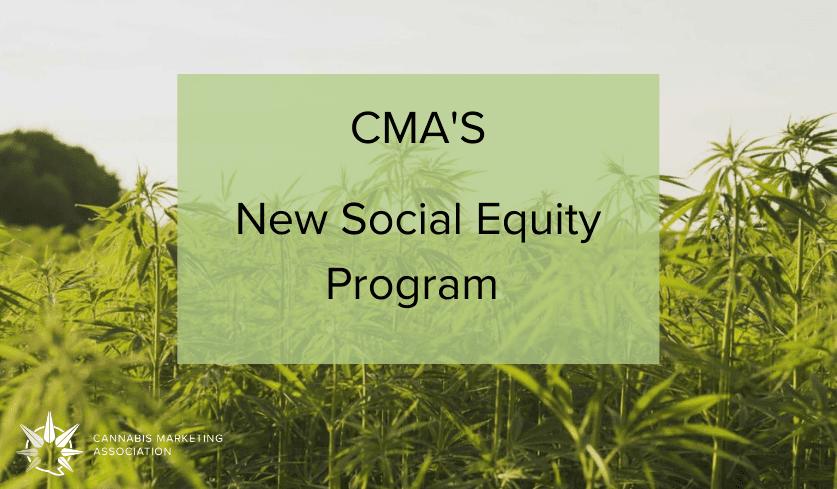 Cannabis Marketing Association's Social Equity Program